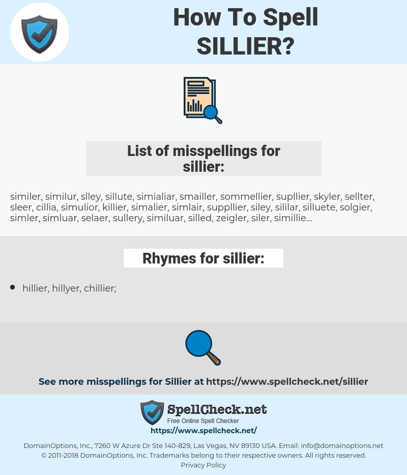 sillier, spellcheck sillier, how to spell sillier, how do you spell sillier, correct spelling for sillier