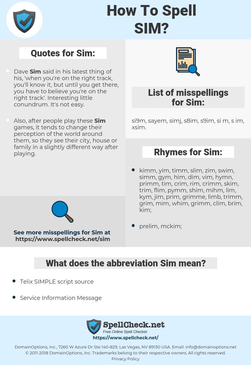 Sim, spellcheck Sim, how to spell Sim, how do you spell Sim, correct spelling for Sim