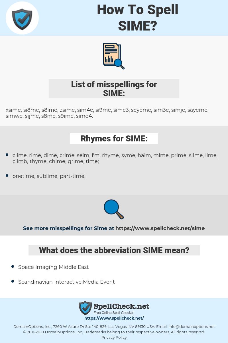 SIME, spellcheck SIME, how to spell SIME, how do you spell SIME, correct spelling for SIME