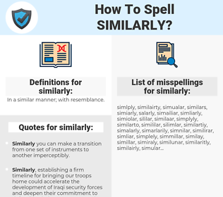 similarly, spellcheck similarly, how to spell similarly, how do you spell similarly, correct spelling for similarly