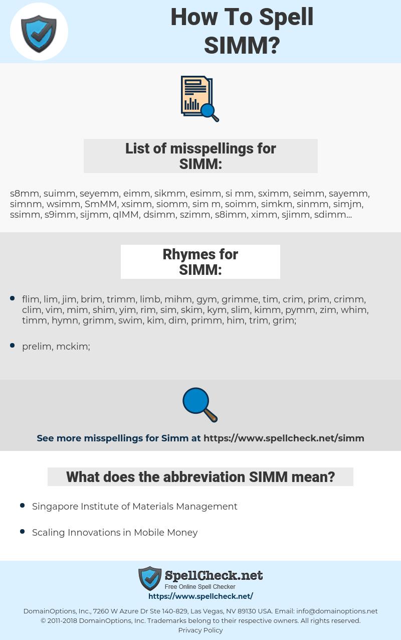 SIMM, spellcheck SIMM, how to spell SIMM, how do you spell SIMM, correct spelling for SIMM