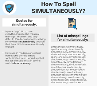 simultaneously, spellcheck simultaneously, how to spell simultaneously, how do you spell simultaneously, correct spelling for simultaneously