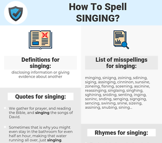 singing, spellcheck singing, how to spell singing, how do you spell singing, correct spelling for singing