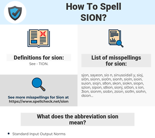sion, spellcheck sion, how to spell sion, how do you spell sion, correct spelling for sion