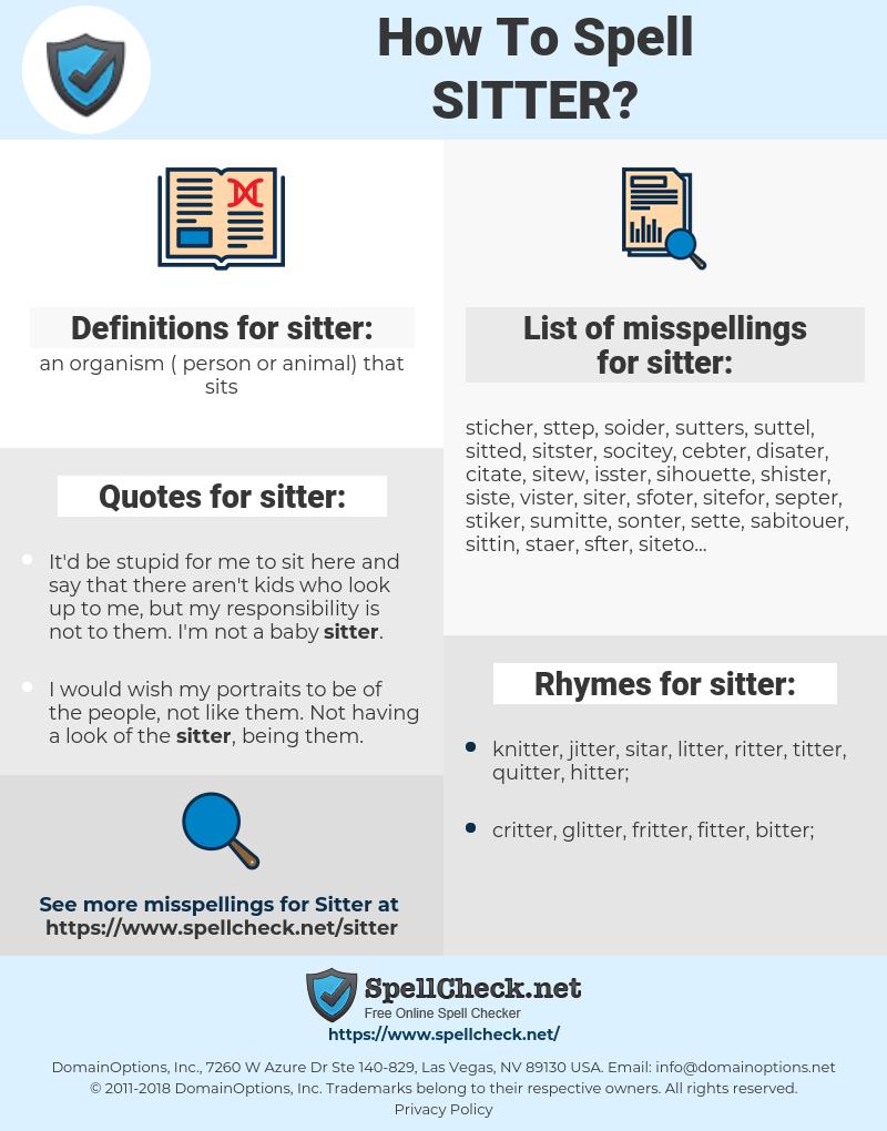 sitter, spellcheck sitter, how to spell sitter, how do you spell sitter, correct spelling for sitter
