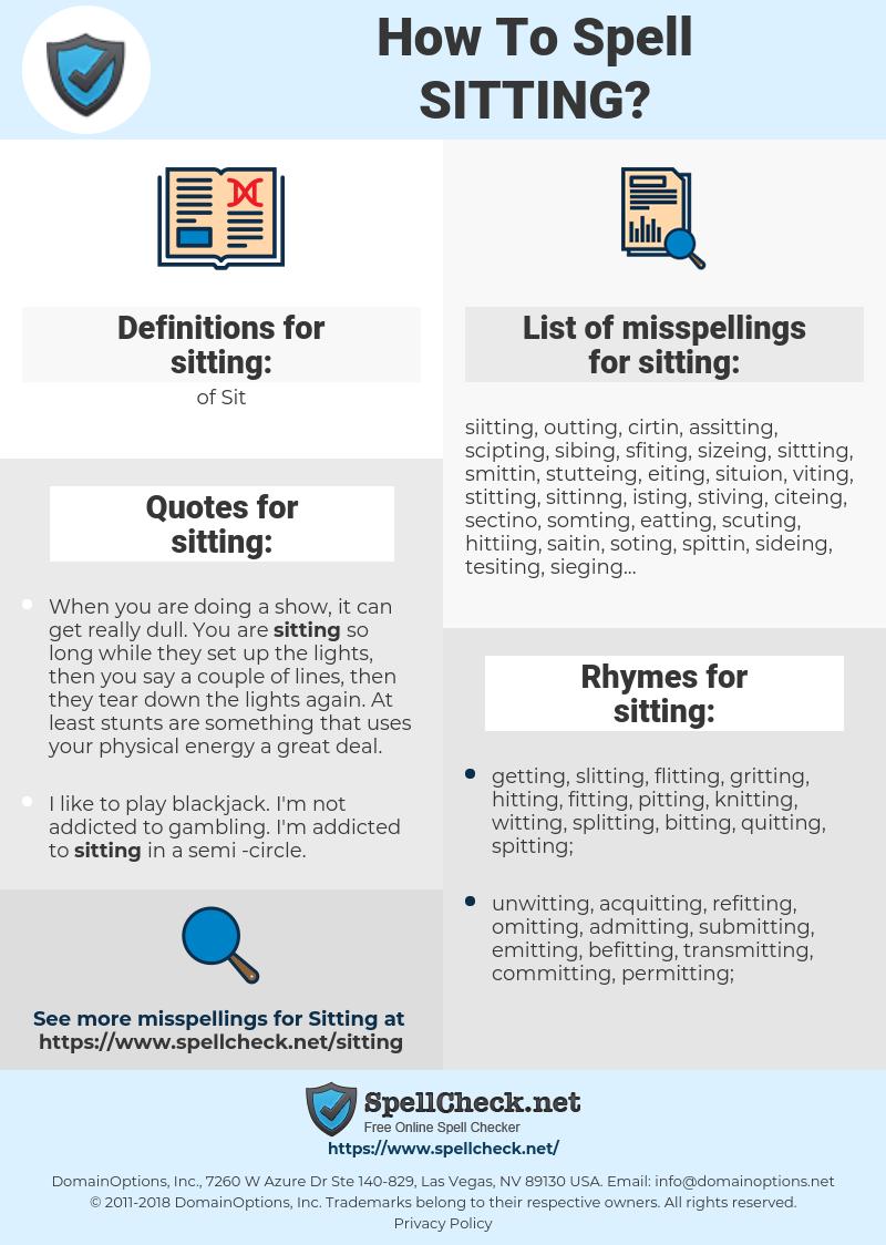 sitting, spellcheck sitting, how to spell sitting, how do you spell sitting, correct spelling for sitting