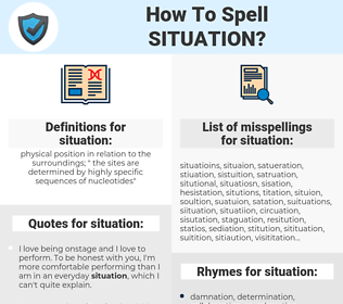 situation, spellcheck situation, how to spell situation, how do you spell situation, correct spelling for situation