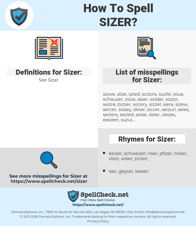 Sizer, spellcheck Sizer, how to spell Sizer, how do you spell Sizer, correct spelling for Sizer
