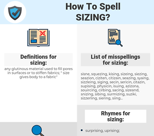 sizing, spellcheck sizing, how to spell sizing, how do you spell sizing, correct spelling for sizing
