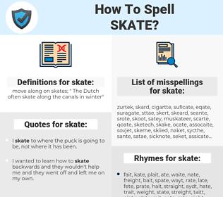skate, spellcheck skate, how to spell skate, how do you spell skate, correct spelling for skate