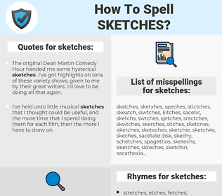 sketches, spellcheck sketches, how to spell sketches, how do you spell sketches, correct spelling for sketches