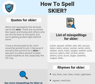 skier, spellcheck skier, how to spell skier, how do you spell skier, correct spelling for skier