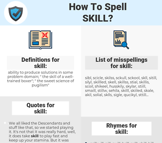 skill, spellcheck skill, how to spell skill, how do you spell skill, correct spelling for skill