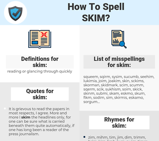 skim, spellcheck skim, how to spell skim, how do you spell skim, correct spelling for skim