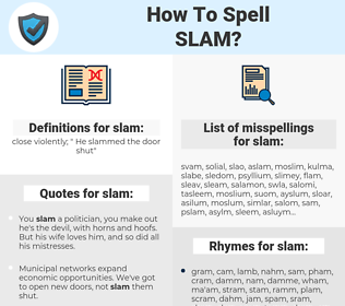 slam, spellcheck slam, how to spell slam, how do you spell slam, correct spelling for slam