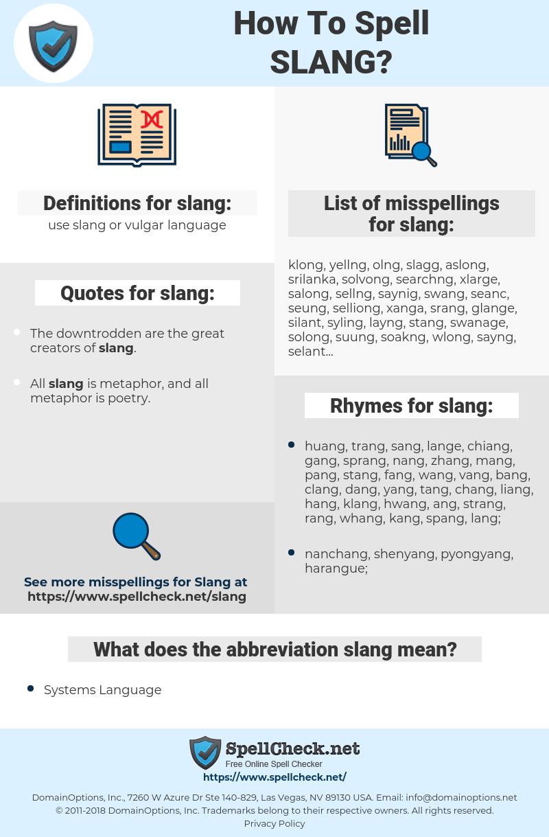 slang, spellcheck slang, how to spell slang, how do you spell slang, correct spelling for slang