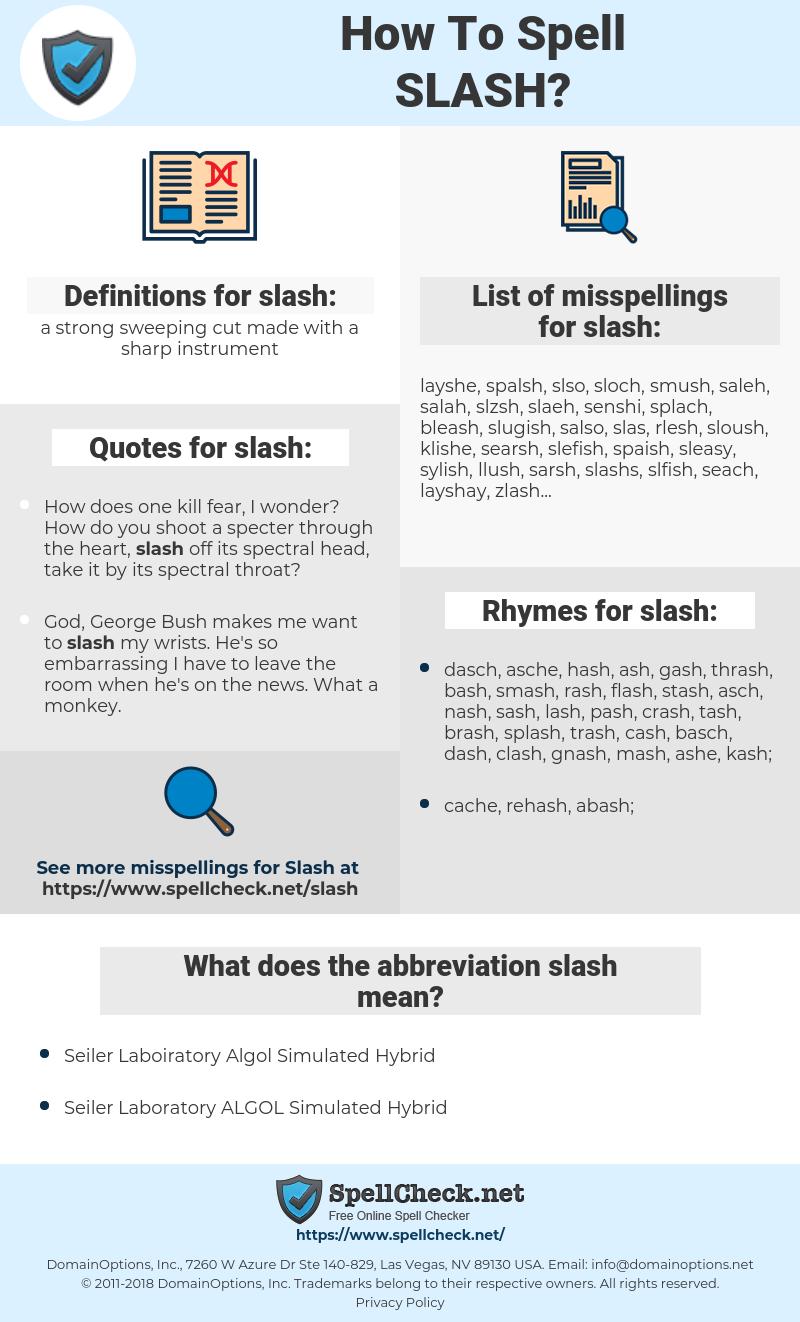 slash, spellcheck slash, how to spell slash, how do you spell slash, correct spelling for slash