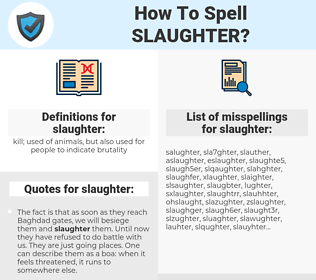 slaughter, spellcheck slaughter, how to spell slaughter, how do you spell slaughter, correct spelling for slaughter