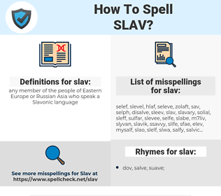 slav, spellcheck slav, how to spell slav, how do you spell slav, correct spelling for slav