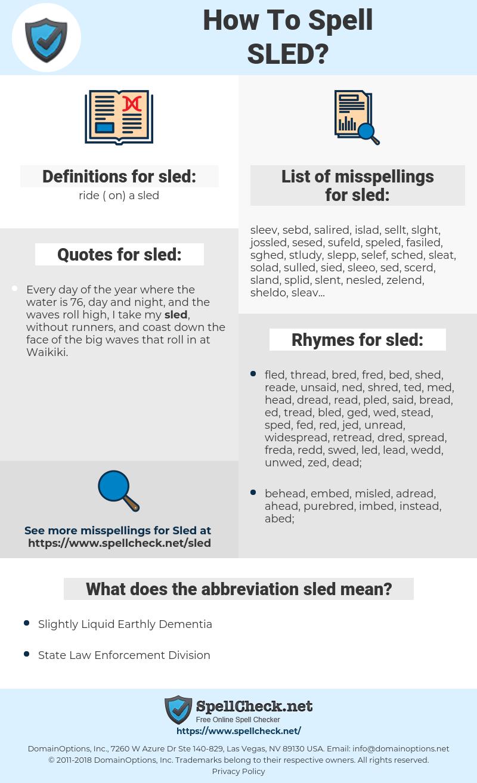 sled, spellcheck sled, how to spell sled, how do you spell sled, correct spelling for sled