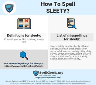 sleety, spellcheck sleety, how to spell sleety, how do you spell sleety, correct spelling for sleety