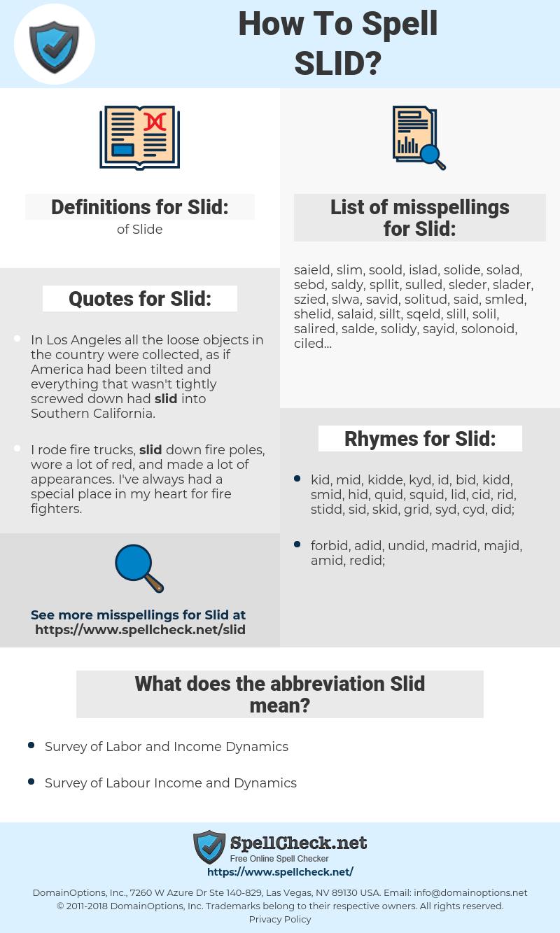 Slid, spellcheck Slid, how to spell Slid, how do you spell Slid, correct spelling for Slid