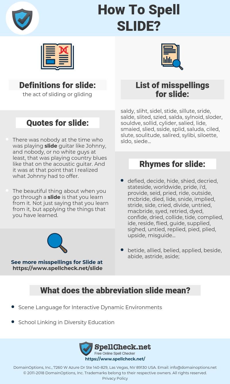 slide, spellcheck slide, how to spell slide, how do you spell slide, correct spelling for slide