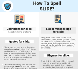 slide, spellcheck slide, how to spell slide, how do you spell slide, correct spelling for slide