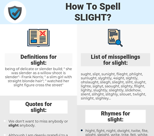slight, spellcheck slight, how to spell slight, how do you spell slight, correct spelling for slight