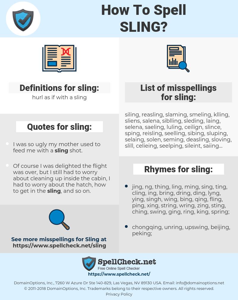sling, spellcheck sling, how to spell sling, how do you spell sling, correct spelling for sling