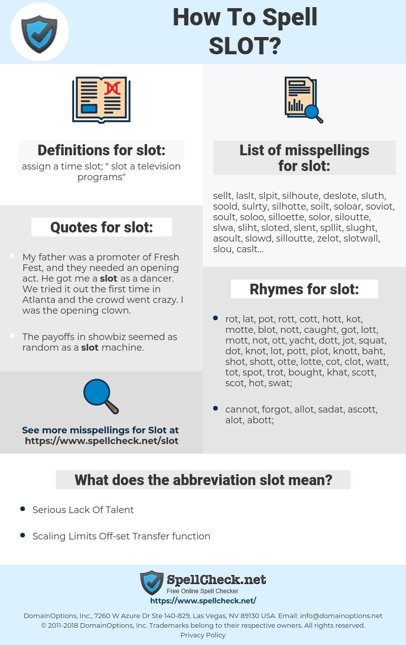 slot, spellcheck slot, how to spell slot, how do you spell slot, correct spelling for slot