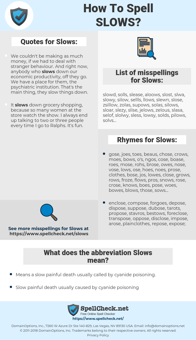 Slows, spellcheck Slows, how to spell Slows, how do you spell Slows, correct spelling for Slows