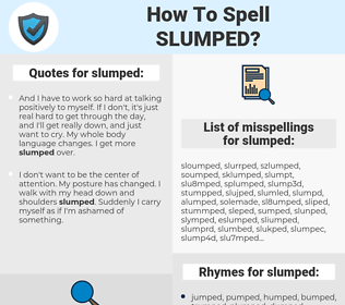 How To Spell Slumped (And How To Misspell It Too) | Spellcheck.net