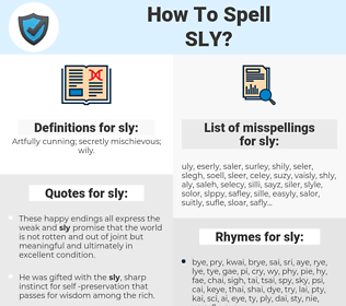 sly, spellcheck sly, how to spell sly, how do you spell sly, correct spelling for sly
