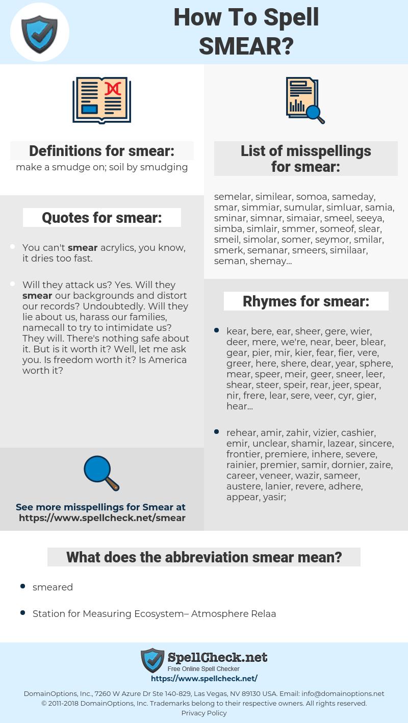 smear, spellcheck smear, how to spell smear, how do you spell smear, correct spelling for smear
