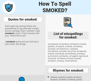smoked, spellcheck smoked, how to spell smoked, how do you spell smoked, correct spelling for smoked
