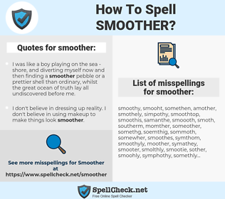 smoother, spellcheck smoother, how to spell smoother, how do you spell smoother, correct spelling for smoother