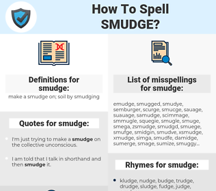 smudge, spellcheck smudge, how to spell smudge, how do you spell smudge, correct spelling for smudge