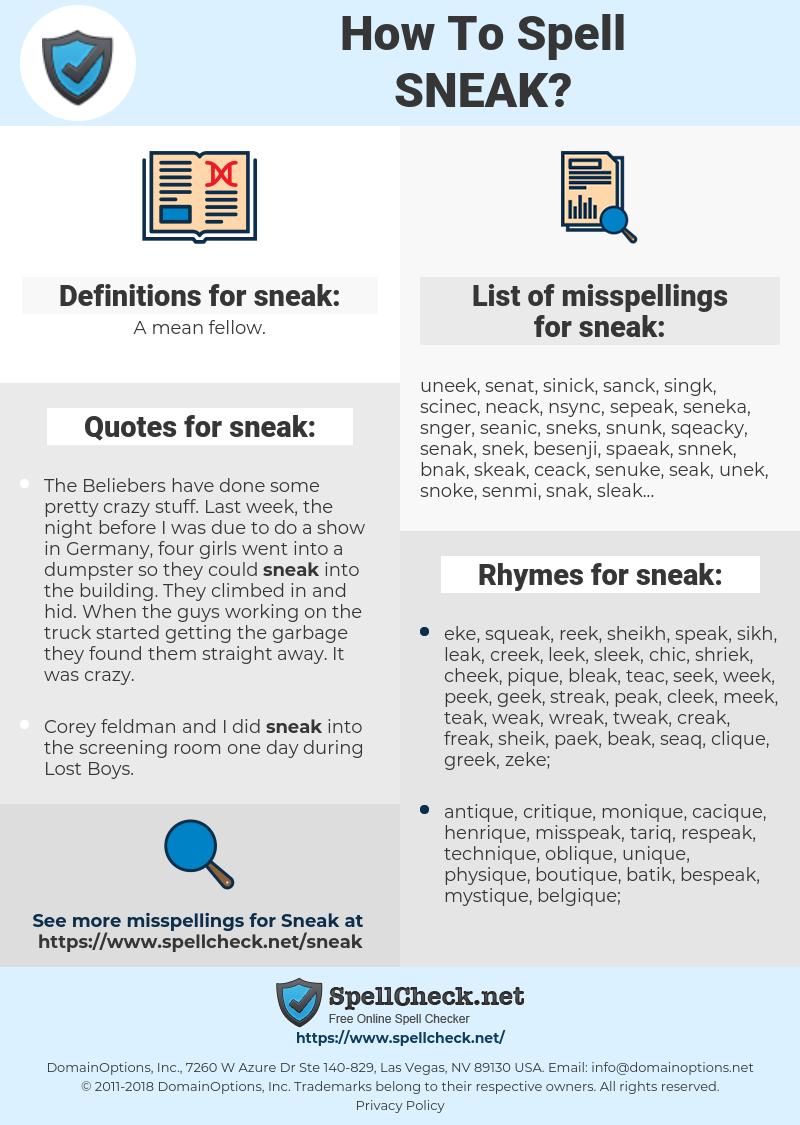 sneak, spellcheck sneak, how to spell sneak, how do you spell sneak, correct spelling for sneak
