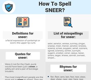 sneer, spellcheck sneer, how to spell sneer, how do you spell sneer, correct spelling for sneer