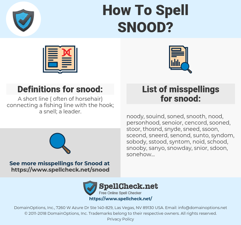 snood, spellcheck snood, how to spell snood, how do you spell snood, correct spelling for snood