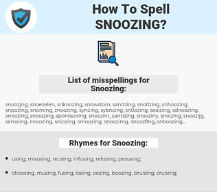 Snoozing, spellcheck Snoozing, how to spell Snoozing, how do you spell Snoozing, correct spelling for Snoozing