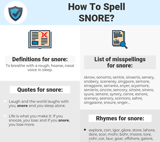 snore, spellcheck snore, how to spell snore, how do you spell snore, correct spelling for snore