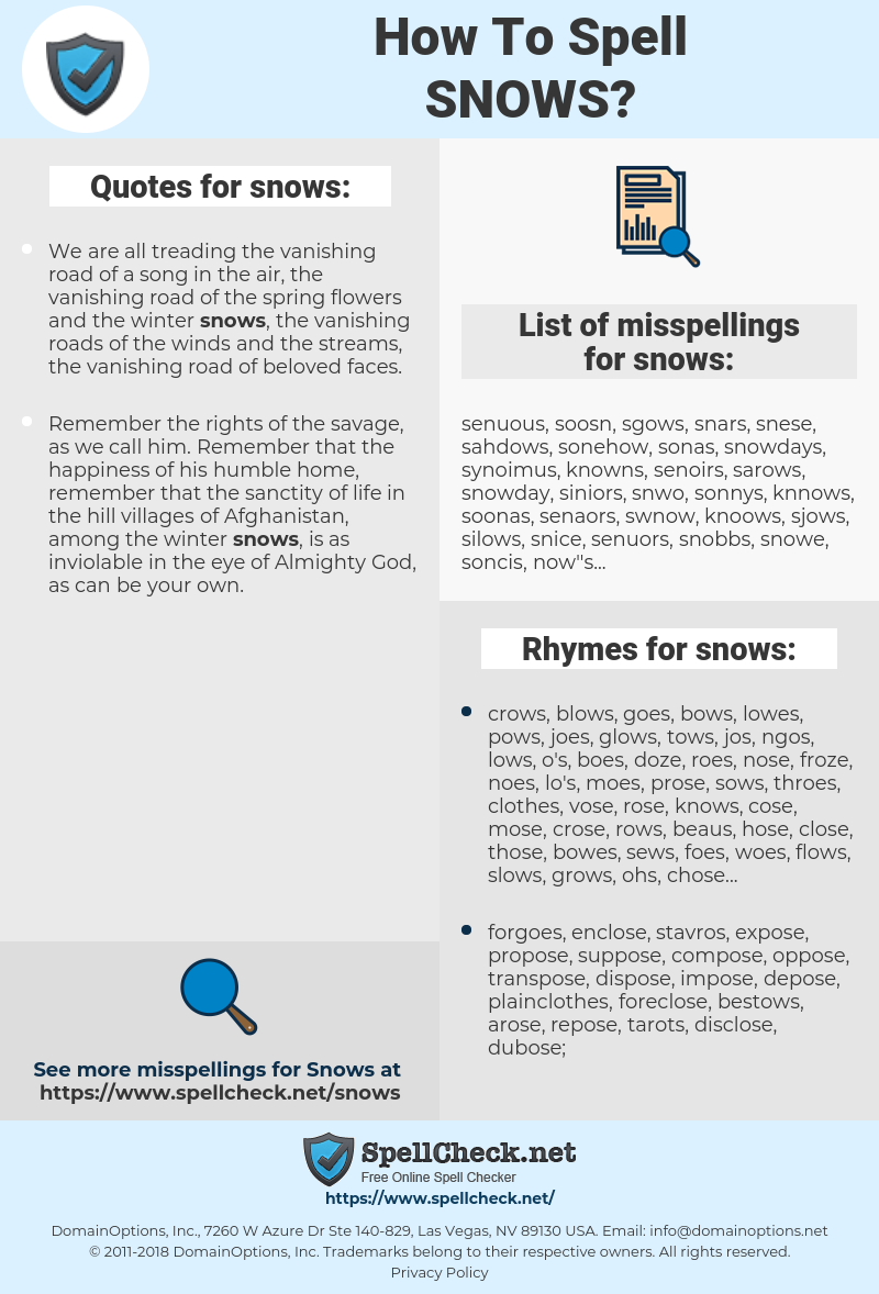 snows, spellcheck snows, how to spell snows, how do you spell snows, correct spelling for snows