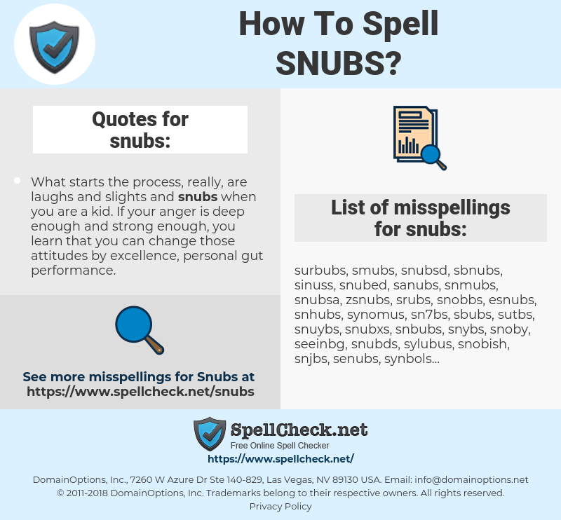 snubs, spellcheck snubs, how to spell snubs, how do you spell snubs, correct spelling for snubs