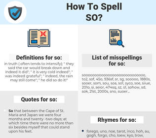 so, spellcheck so, how to spell so, how do you spell so, correct spelling for so