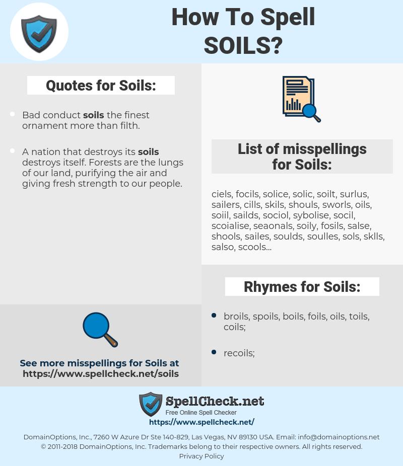 Soils, spellcheck Soils, how to spell Soils, how do you spell Soils, correct spelling for Soils