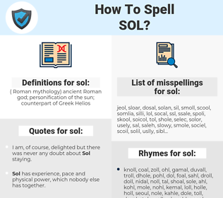 sol, spellcheck sol, how to spell sol, how do you spell sol, correct spelling for sol