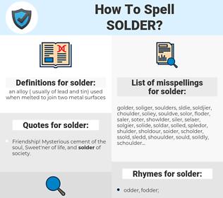 solder, spellcheck solder, how to spell solder, how do you spell solder, correct spelling for solder