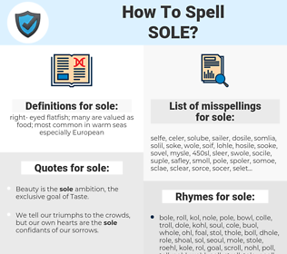 sole, spellcheck sole, how to spell sole, how do you spell sole, correct spelling for sole